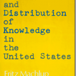 The Production and Distribution of Knowledge